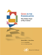 Crisis in the Kindergarten Why Children Need to Play in School