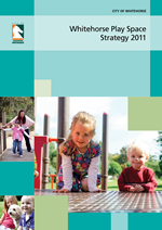 Whitehorse Playspace Strategy 2011